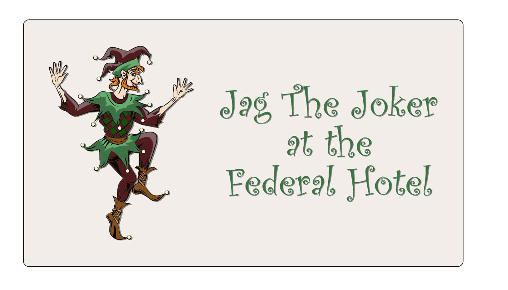 event Jag the Joker at the federal hotel